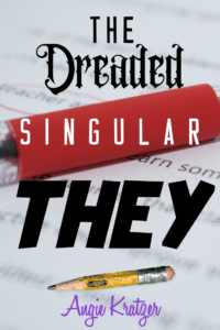"""the use of """"they"""" as a singular pronoun"""